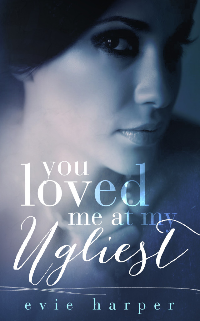 YOU LOVED ME AT MY UGLIEST EVIE HARPER AMAZON KINDLE EBOOK COVER