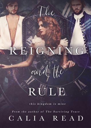 REVIEW: The Reigning and the Rule by Calia Read