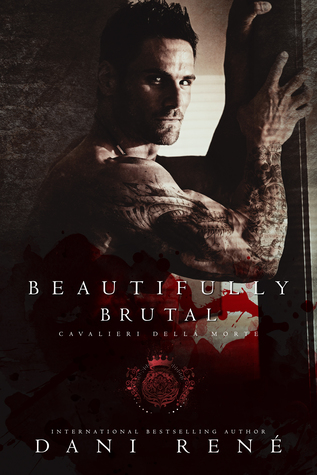 REVIEW: Beautifully Brutal ( Cavalieri Della Mort) by Dani Rene