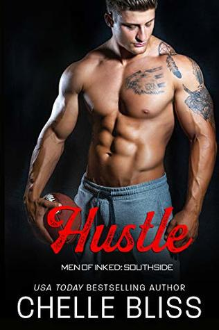 REVIEW: Hustle (Men of Inked: Southside #4) by Chelle Bliss