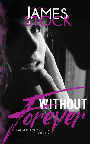 Review: Without Forever (Babylon MC #5) by Victoria L. James and L.J Stock