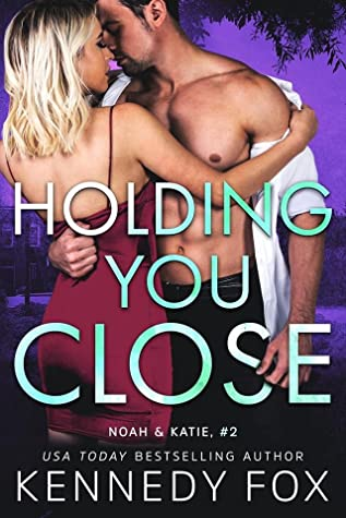 Review: Holding You Close by Kennedy Fox